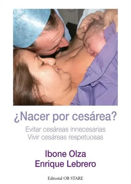 """Portada Nacer por cesáreadefinitiva - ¿NACER POR CESÁREA?: """"¡Cuánto sufrimiento innecesario genera el obstaculizar los partos!"""". Entrevista a la psiquiatra Ibone Olza"""
