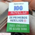 100 novelas de primeros auxilios para curarte de (casi) todo