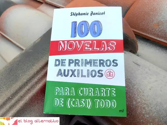 100 novelas de primeros auxilios para curarte de casi todo - 100 novelas de primeros auxilios para curarte de (casi) todo