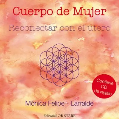 """Reconectar con el útero - Más allá del libro """"Una Nueva Maternidad"""": nuevos proyectos y más"""