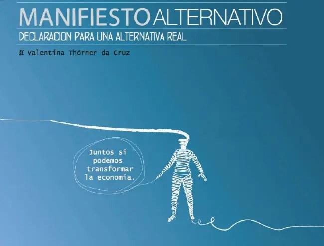 manifiesto alternativo - MANIFIESTO ALTERNATIVO: juntos sí podemos cambiar la economía