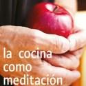 cocina como meditación - La cocina como meditación y 4 artículos más de La Cocina Alternativa