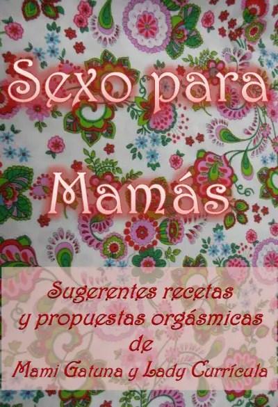 sexo para mamas - SEXO PARA MAMÁS: los padres también juegan...