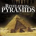 The Revelation of the Pyramids 2011 - La revelación de las PIRÁMIDES: cuestionando la arqueología y la historia oficial