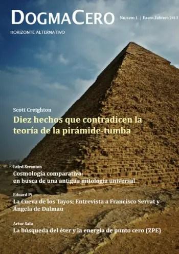 dogma cero 1 - La revelación de las PIRÁMIDES: cuestionando la arqueología y la historia oficial