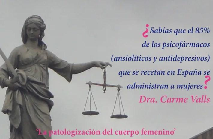 patologización cuerpo femenino - SER MUJER NO ES UNA ENFERMEDAD: ¿Por qué patologiza la medicina el cuerpo femenino? Dra Carme Valls Llobet