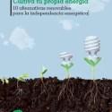 Cultiva tu propia energia - CULTIVA TU PROPIA ENERGÍA. Los viernes de Ecología Cotidiana