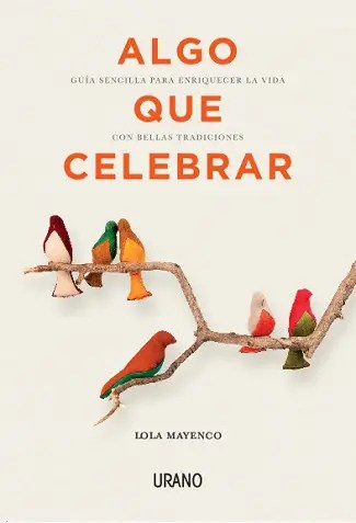 """algo que celebrar portada - SORTEO de 3 ejemplares del libro """"ALGO QUE CELEBRAR"""""""