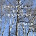"""23 entrevistas - 23 entrevistas de KM PERSONAL: """"para quienes se buscan confiando en que se encontrarán"""""""