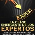 la clase emergente de los expertos - La clase emergente de LOS EXPERTOS: las claves para crear una profesión de tu pasión y vivir de ella
