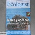 ecologist - MARES y océanos contaminados y esquilmados. The Ecologist 57