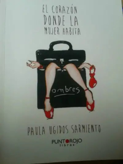 """paulaugidos3 - Alma con manos de mujer: el libro, """"El corazón donde la mujer habita"""""""