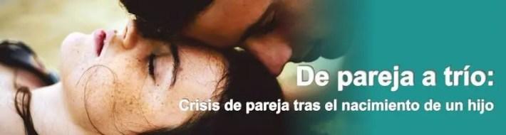 trio - DE PAREJA A TRÍO: crisis de pareja tras el nacimiento de un hijo. Entrevista a Mónica Felipe-Larralde
