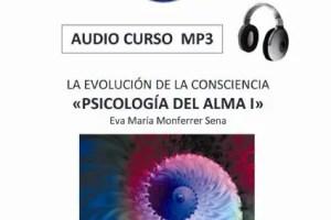 psicologia del alma - ¿Por qué conocer La Evolución de la Consciencia Humana? audiocursos