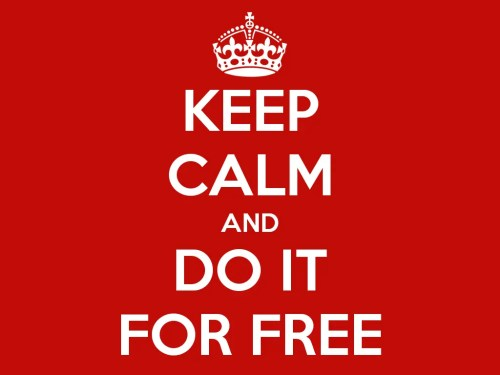 keep calm and do it for free 2 - keep-calm-and-do-it-for-free-2