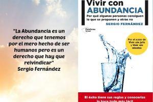 """abundancia1 - """"Vivir con Abundancia es una decisión personal y no depende de las circunstancias externas"""". Entrevista al autor Sergio Fernández"""