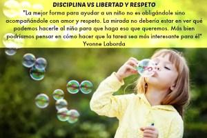DISCIPLINA - Disciplina versus libertad y respeto en la crianza de l@s niñ@s