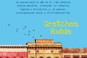 Objetivo Felicidad Gretchen Rubin - Objetivo Felicidad de Gretchen Rubin
