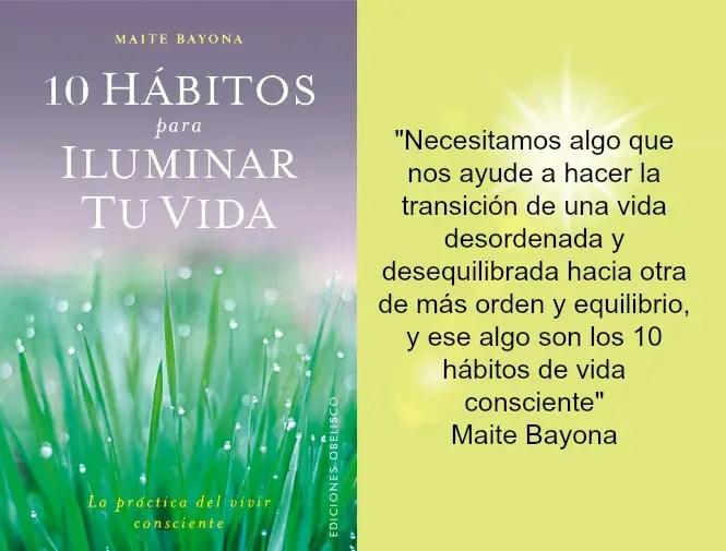 10 hábitos para iluminar tu vida - 10 hábitos para iluminar tu vida de Maite Bayona