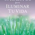 iluminar - 10 hábitos para iluminar tu vida de Maite Bayona