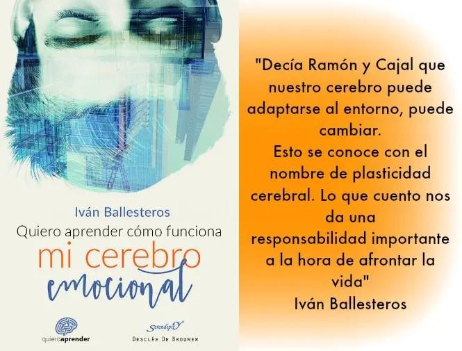Quiero aprender cómo funciona mi cerebro emocional - Iván Ballesteros