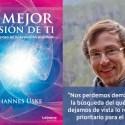 """la mejor versión de ti - """"Lo que sobrevivirá el paso del tiempo son los actos del amor, generosidad y bondad desde el corazón"""" Entrevista a Johannes Uske"""