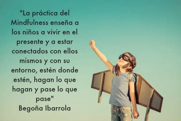 mindfulness niños - Mindfulness para niños. Entrevista a Begoña Ibarrola