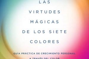 """7 - """"Las virtudes mágicas de los siete colores"""". Entrevistamos a Montse Osuna"""