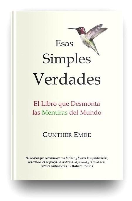 Esas simples verdades - ESAS SIMPLES VERDADES, el libro que desmonta las mentiras del mundo