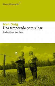 """""""Una temporada para silbar"""", de Doig"""
