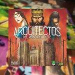 Arquitectos del Reino del Oeste, reseña by David