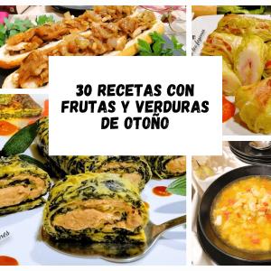 30 RECETAS CON FRUTAS Y VERDURAS DE OTOÑO PARA TRIUNFAR