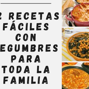 12 RECETAS FÁCILES CON LEGUMBRES PARA TODA LA FAMILIA