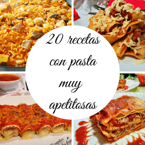 20 RECETAS CON PASTA MUY APETITOSAS