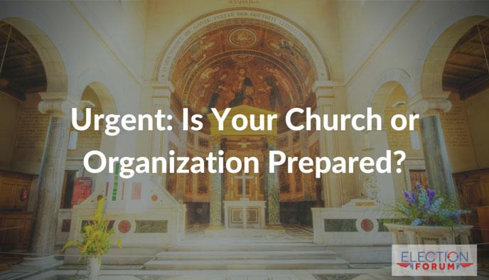 Urgent: Is Your Church or Organization Prepared?
