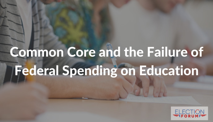 Common Core and the Failure of Federal Spending on Education