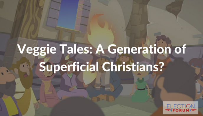 Veggie Tales: A Generation of Superficial Christians?