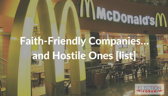 Faith-Friendly Companies… and Hostile Ones [list]