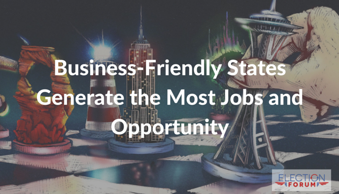 Business-Friendly States Generate the Most Jobs and Opportunity