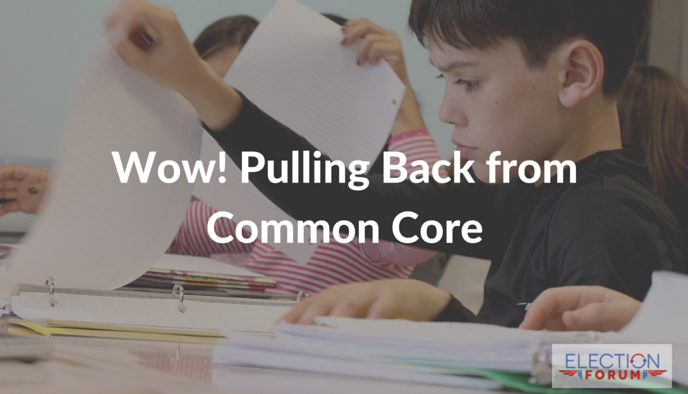 Wow! Pulling Back from Common Core