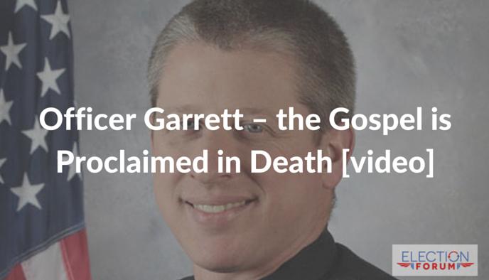 Officer Garrett - the Gospel is Proclaimed in Death [video]