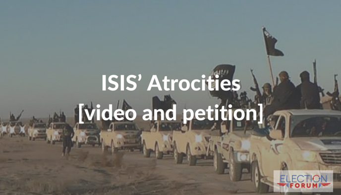 ISIS' Atrocities [video and petition]