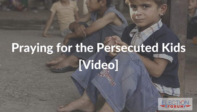 Praying for the Persecuted Kids [Video]