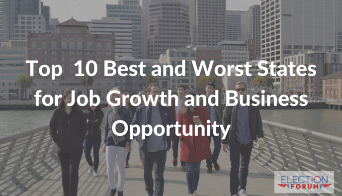 Top  10 Best and Worst States for Job Growth and Business Opportunity