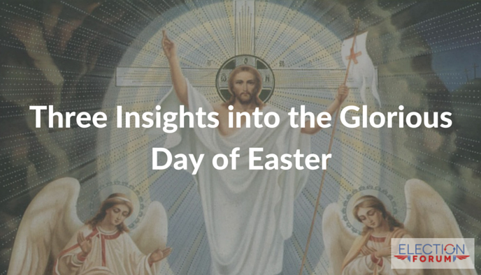 Three Insights into the Glorious Day of Easter