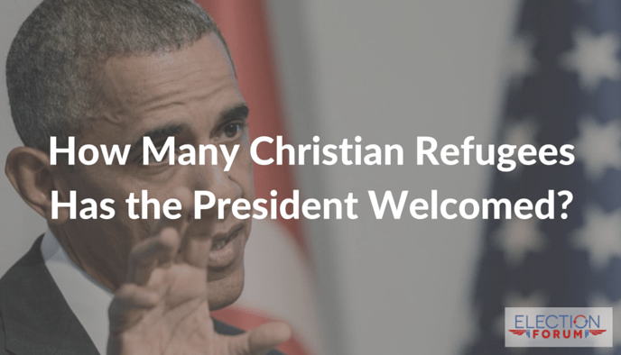 How Many Christian Refugees Has the President Welcomed?