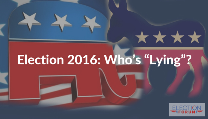 "Election 2016: Who's ""Lying""?"