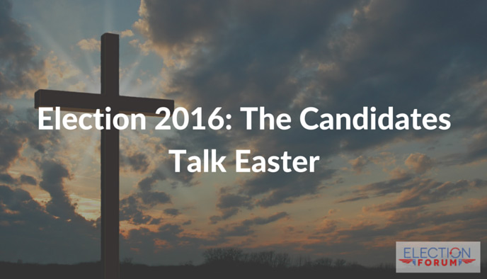Election 2016: The candidates talk easter