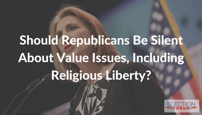 Should Republicans Be Silent About Value Issues, Including Religious Liberty?