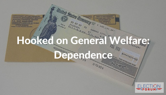 Hooked on General Welfare: Dependence